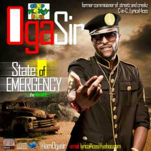 MIX-TAPE: Oga Sir- State Of Emergency-The Mix-Tape