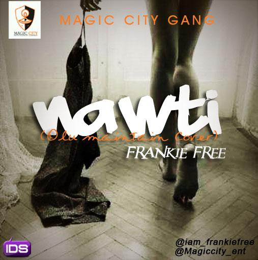 Frankie Free - NAWTI [an Olu Maintain cover] Artwork