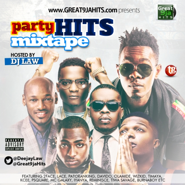 [DJ Mix] @Great9jaHits Party Hits Mixtape Hosted by @DeejayLaw