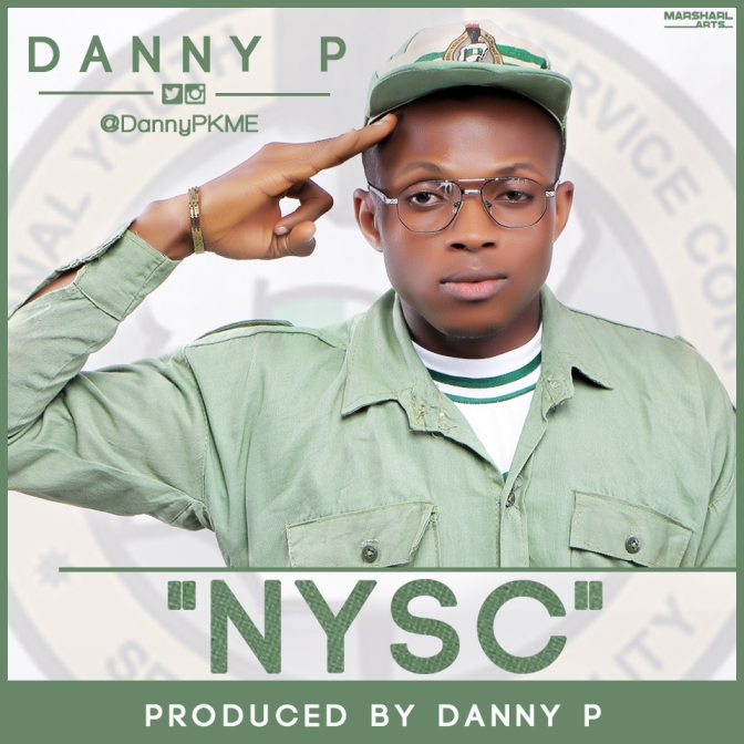 [#FeelThisJam] Danny P (@DannyPKME) – NYSC (Theme Song)