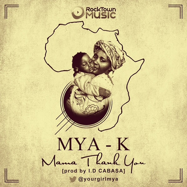 [New Music] Mama Thank You by Mya K (@yourgirlmya) (Prod. by @idcabasa_coded)