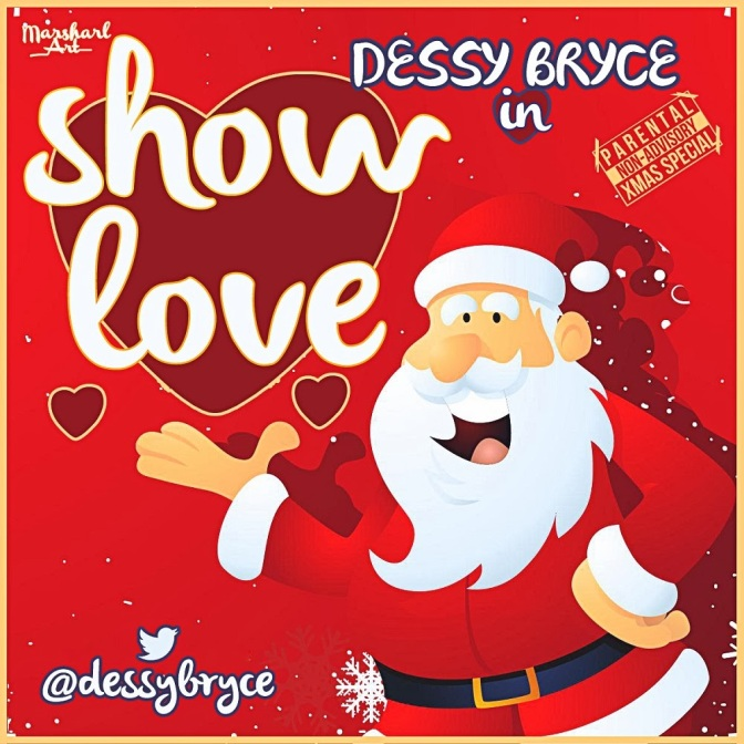 [Lyrics Video] @DessyBryce – Show Love