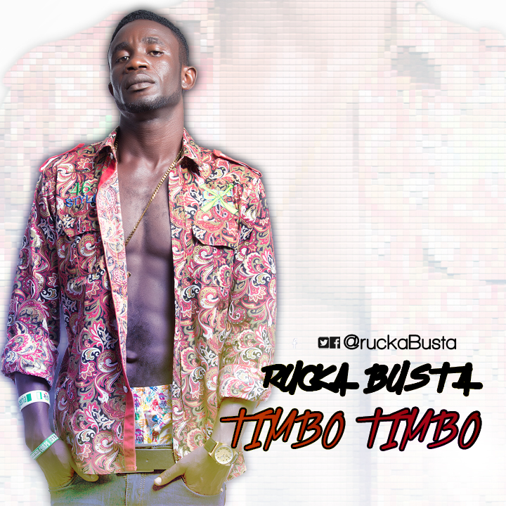 [Exclusive Music] Rucka Busta – Timbo Timbo ft. Daviz