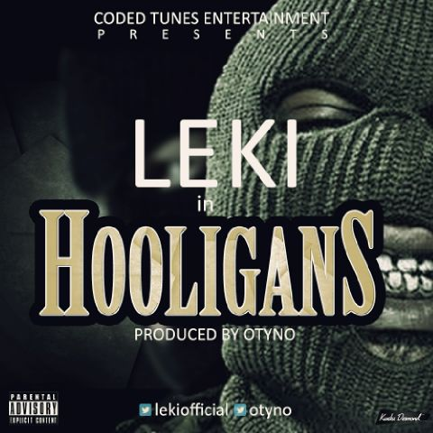 [Hit Music] Leki – Hooligans (Prod by Otyno)
