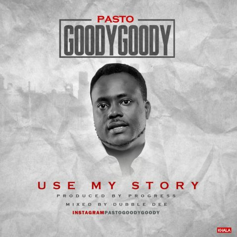 Pasto Goody - Use My Story (Album Art)