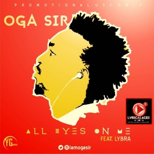 Oga Sir - All Eyes On Me (Album Art)
